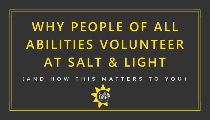 Why People of All Abilities Volunteer at Salt & Light