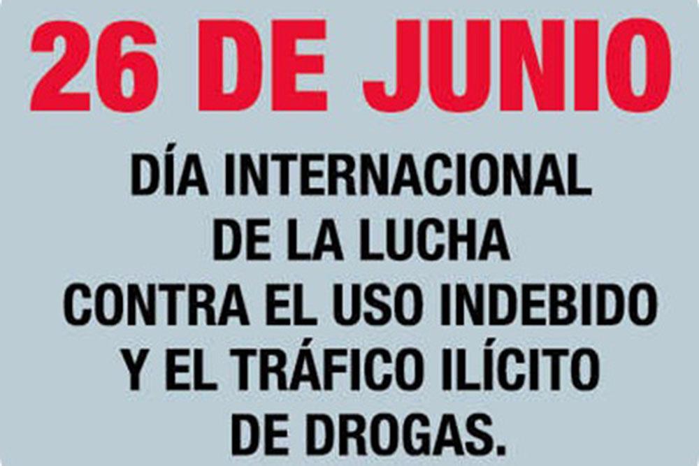 Actividades por el Día Internacional contra el Uso Indebido y Tráfico Ilícito de Drogas
