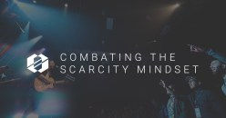 Combating the Scarcity Mindset: The Creative