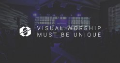 Visual Worship Must Be Unique