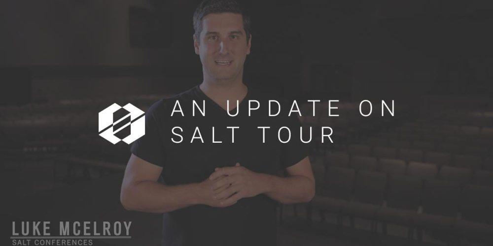 SALT Tour Update