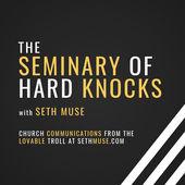 Great Church Podcasts - Seminary of Hard Knocks