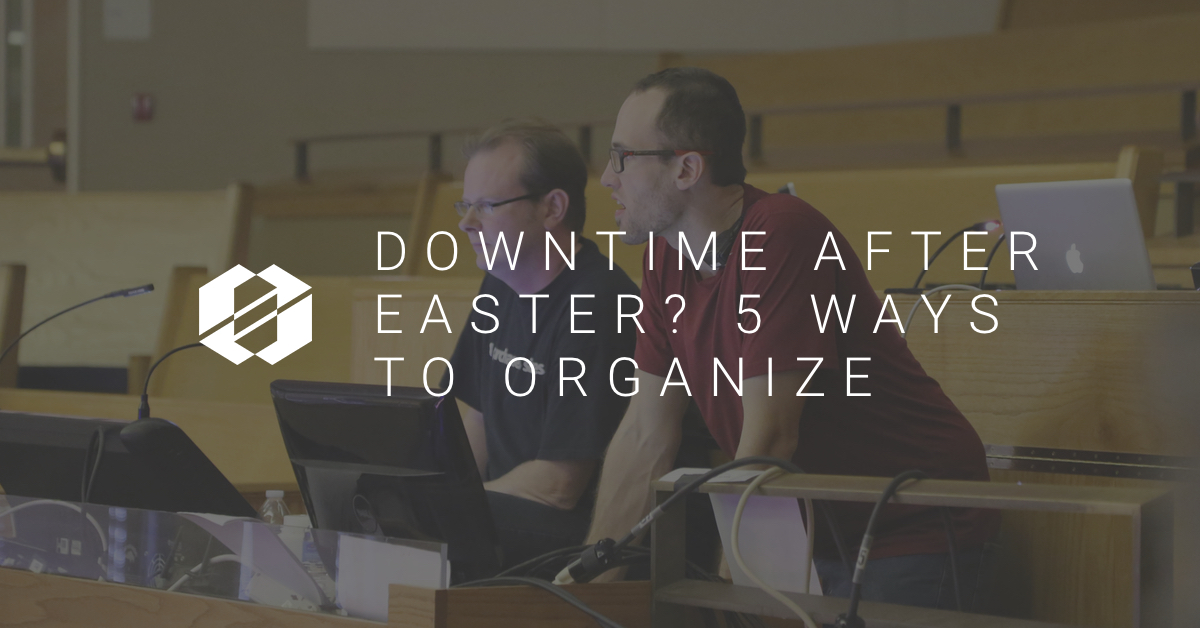 5 Ways to Organize after Easter