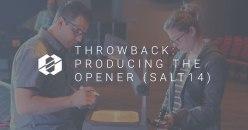 Producing an Opener (SALT14)