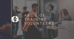 The ABC's of Training Volunteers