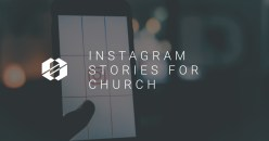 Using Instagram Stories for Church