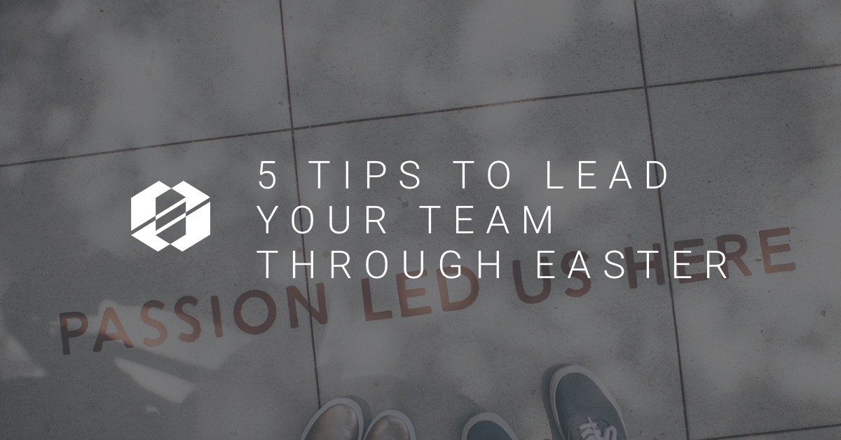 leader your team through easter