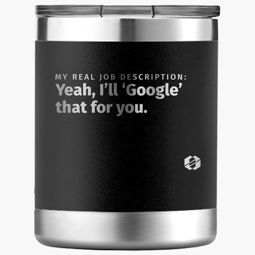 Yeah I'll Google that For you - Yeti Rambler / Coffee Mug