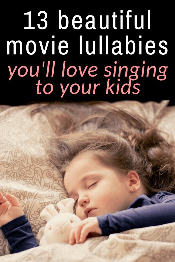 13 Beautiful Movie Lullabies you'll love singing to your kids! #lullabies #momlife #bedtimeroutine #parentinghacks #makingmemories #dadlife #parentingtoddlers #parentingbabies