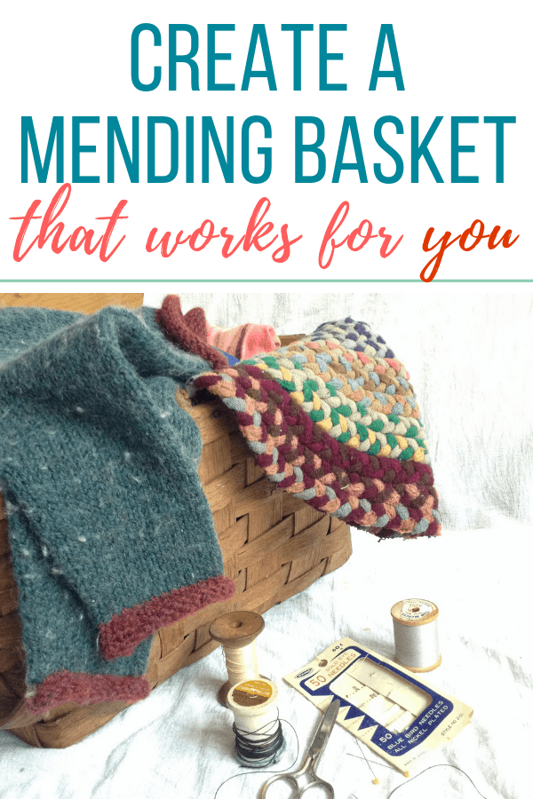 How to create a mending basket that works for you