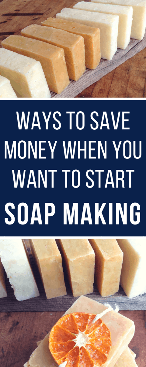 ways to save money when you start soap making