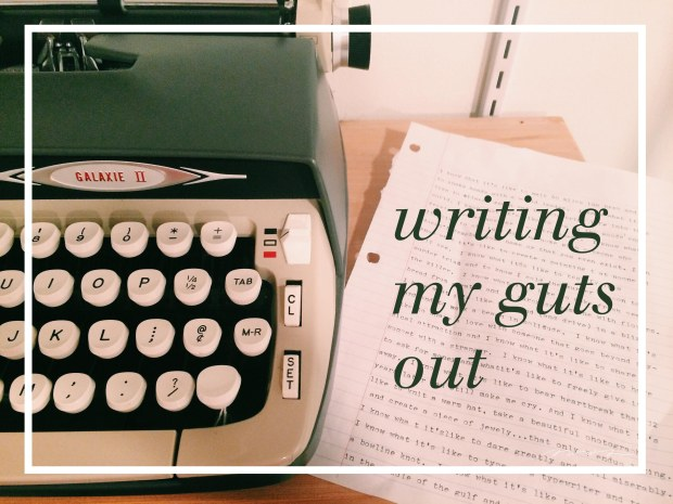 Writing My Guts Out