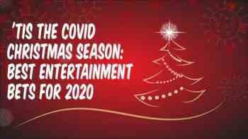 'Tis the COVID Season: Best Entertainment Bets 2020