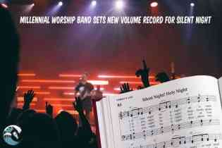 Millennial worship band sets new volume record for Silent Night