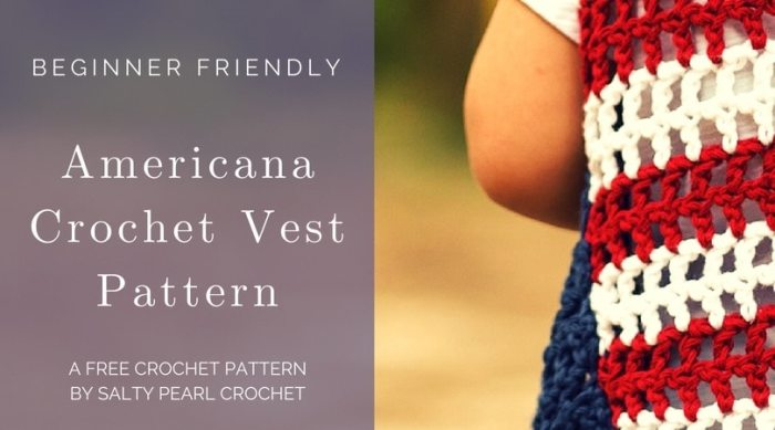 Americana Easy Crochet Vest Pattern For Toddlers Salty Pearl Crochet