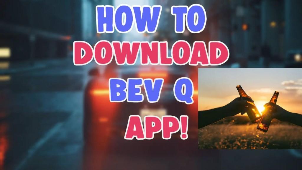 bev q app download