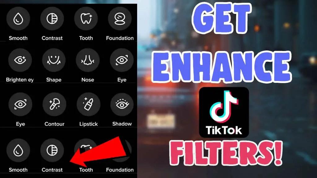 how to get tiktok enhancement filters