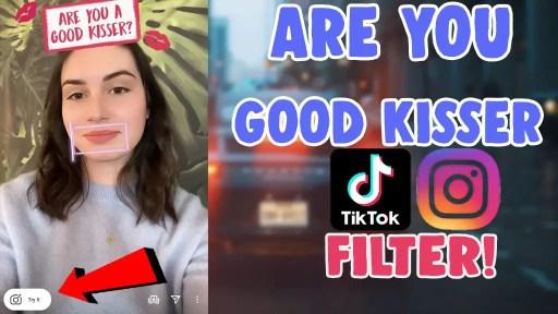 are you a good kisser instagram filter tiktok