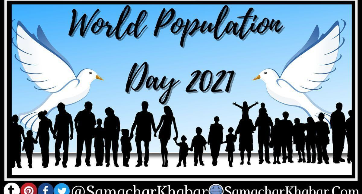 World Population Day 2021 History, Importance, Objectives, Theme, Facts, Slogan, Mesaage and Quotes