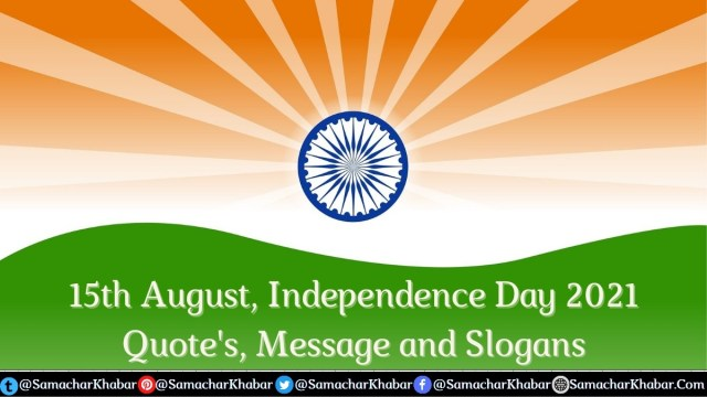Independence Day 2021 Quotes Message and Slogans