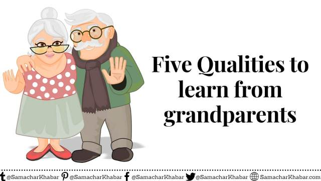 Five Qualities to learn from grandparents