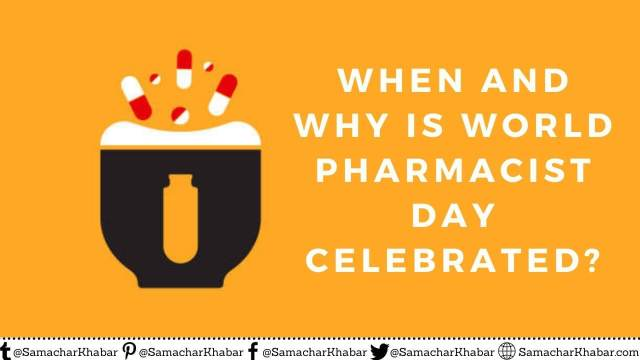 When and why is World Pharmacist Day celebrated?