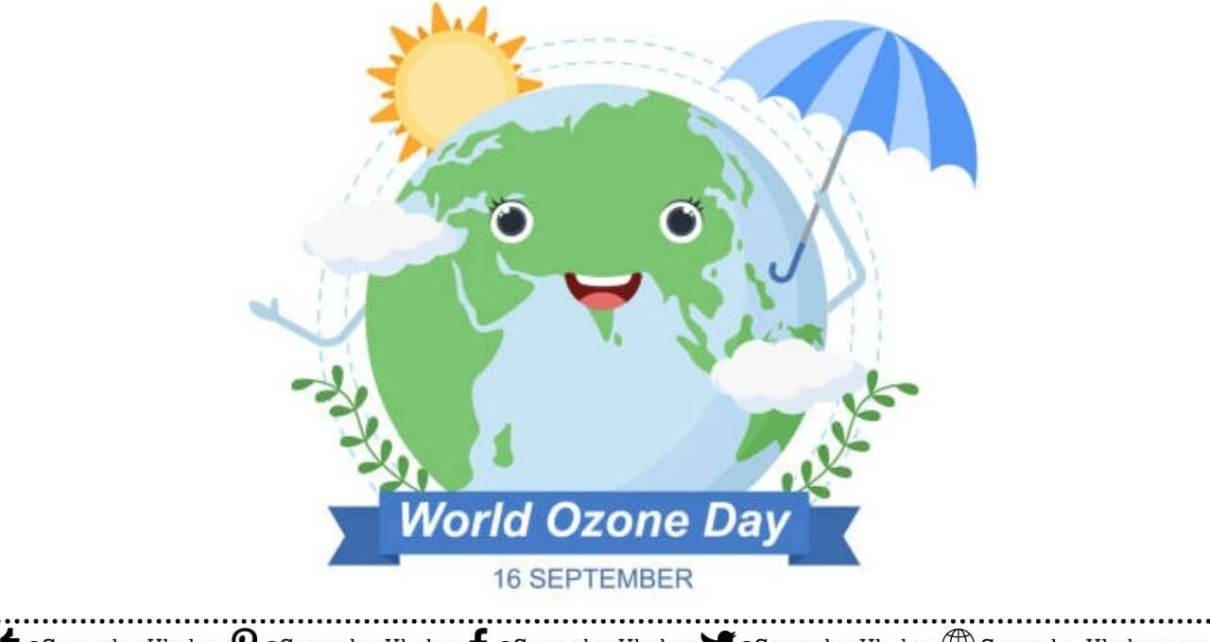 World Ozone Day 2021 Special Theme, Quotes, History, Facts, images, poster, essay