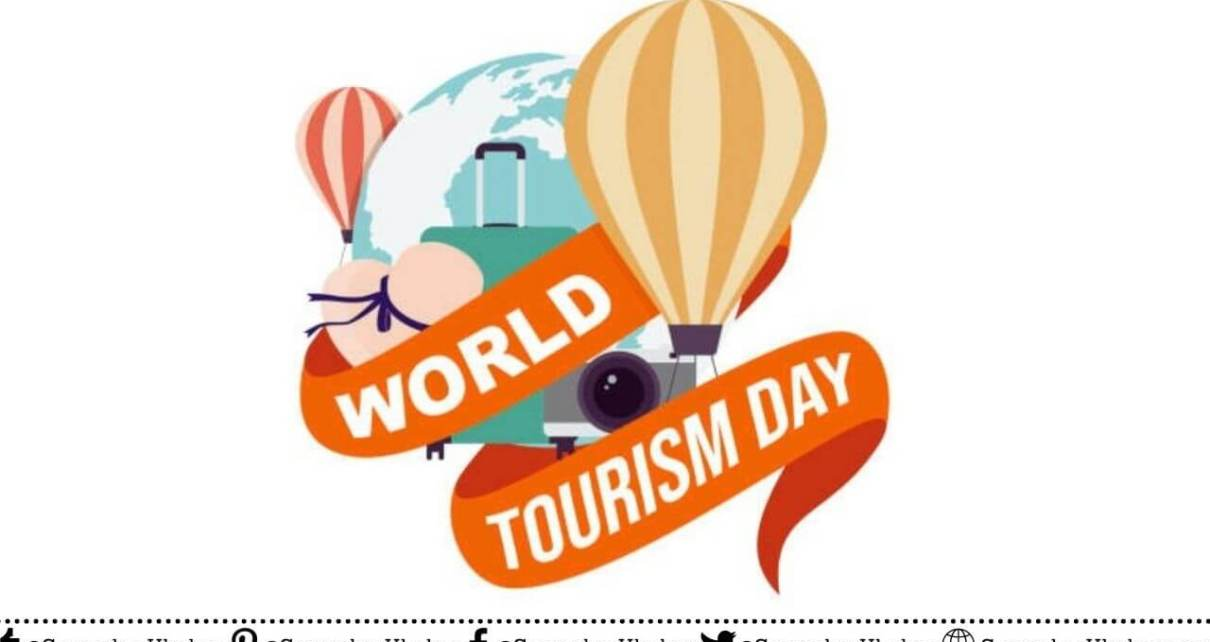 World Tourism Day 2021 Theme, Quotes, Activities, Celebration