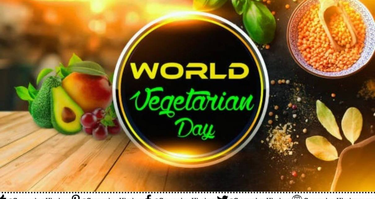 World Vegetarian Day History, Benefits of Vegetarian Diet, Quotes