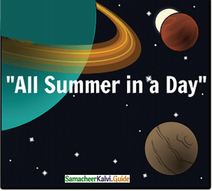 Samacheer Kalvi 12th English Guide Supplementary Chapter 5 All Summer in a Day 5
