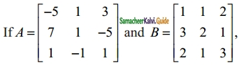 Samacheer Kalvi 12th Maths Guide Chapter 1 Applications of Matrices and Determinants Ex 1.3 7