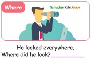 Samacheer Kalvi 5th English Guide Term 3 poem 1 Why Questions 7