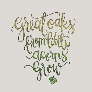 Great Oaks from Mighty Acorns - LetterItAugust - SamAllenCreates
