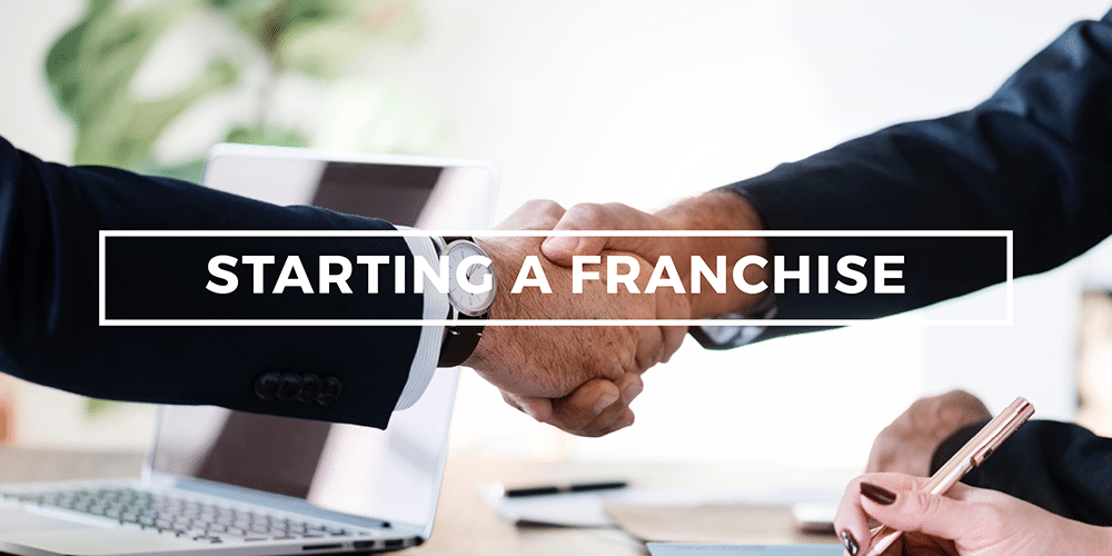 Why Starting a Franchise Is Better Than Starting a Business