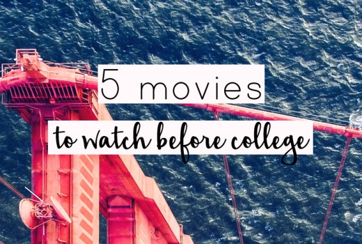 5 Movies to Watch Before College