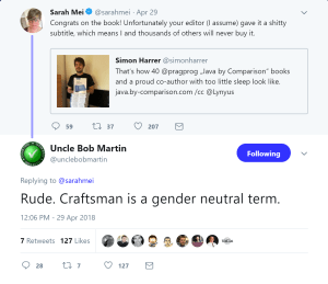 """Uncle bob says; """"Rude. Craftsman is a gender neutral term"""""""