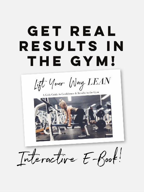 Lift Your Way Lean – A Girls Guide to Confidence & Results in the Gym