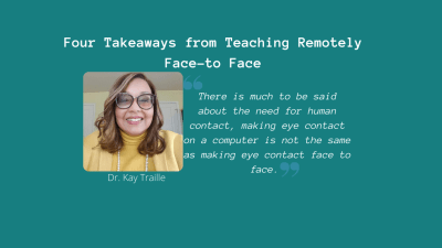 Four takeaways from teaching remotely face-to face