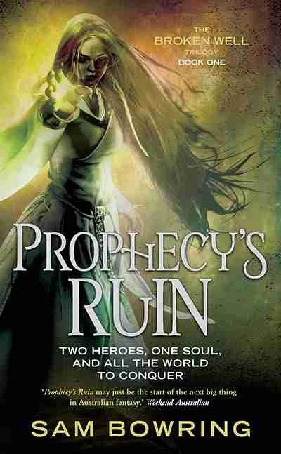 Prophecy's Ruin - Book 1 of the Broken Well Trilogy