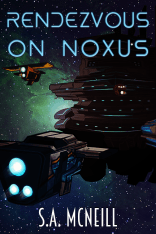 Rendezvous on Noxus by sci-fi & fantasy author SA McNeill is out and available on all platforms!