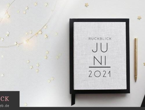 Rückblick: Juni 2021