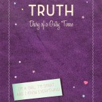 Virtual Book Tour: The Truth, Diary of a Gutsy Tween Excerpt (and Giveaway)