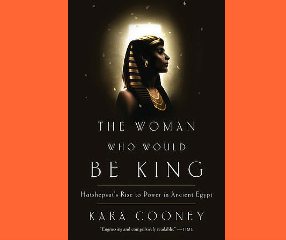 Review of the nonfiction book The Woman Who Would Be King by Kara Cooney