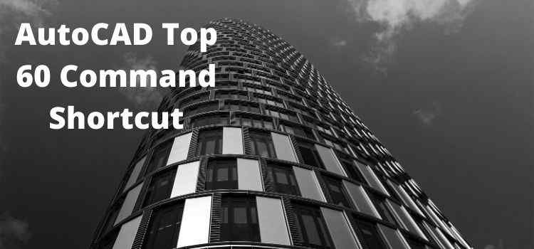 Autocad top 60 Shorcut command
