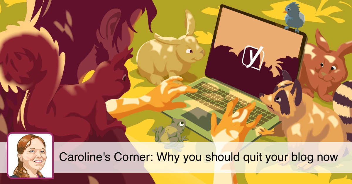 Why you should quit blogging 1