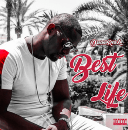 DreamReal drops visuals for 'Best Life'
