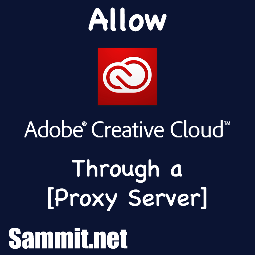 Allow Adobe Creative Cloud Through a Proxy Server - SAMMIT