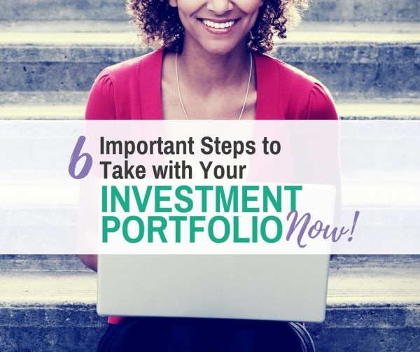 6 Steps to Take with Your Investment Portfolio