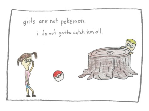 """Girls Are Not Pokemon."" 3/26/13. Colored pencil and pen. 8x10""."