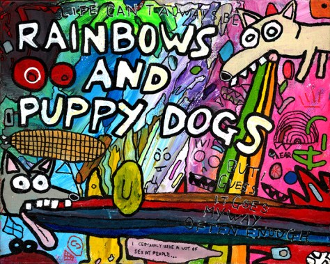 """Rainbows and Puppy Dogs."" 1/3/15. Acrylic paint. 10x8""."